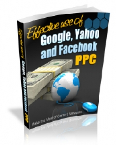 Effective Use Of Google, Yahoo And Facebook PPC